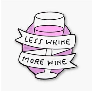 Accessories - 🆕 Less Whine More Wine Enamel Pin Badge Lapel